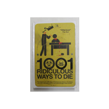 1001 RIDICULOUS WAYS TO DIE by DAVID SOUTHWELL and MATT ADAMS , 2008
