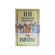 101 INTAMPLARI PREFERATE DIN BIBLIE de URA MILLER , ILUSTRATII DE DEBORAH HOERNER