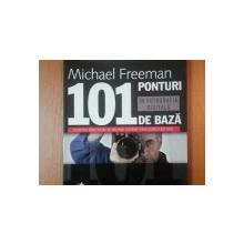 101 PONTURI DE BAZA IN FOTOGRAFIA DIGITALA de MICHAEL FREEMAN  2010