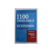 1100 TESTE GRILA SI PROBLEME DE ECONOMIE CU REZOLVARI de CONSTANTIN GOGONEATA si BASARAB GOGONEATA , PENTRU BACALAUREAT , ADMITERE , LICENTA , 2013