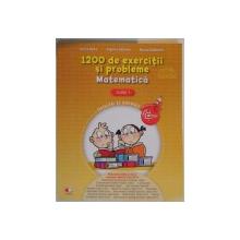 1200 DE EXERCITII SI PROBLEME , MATEMATICA , CLASA I , 2016