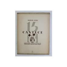 15 CANTECE PE VERSURI DE AD. MANIU , G. BACOVIA si T. ARGHEZI de MIHAIL JORA ,