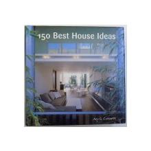 150 BEST HOUSE IDEAS by ANA G. CANIZARES , 2005