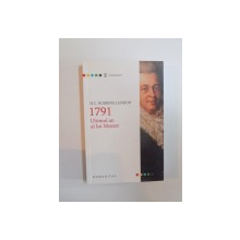 1791 ULTIMUL AN AL LUI MOZART de H. C. ROBBINS LANDON , 2011
