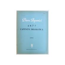 1877 - CANTATA  DRAMATICA de DORU POPOVICI , PARTITURA , 1979