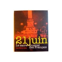 21 JUIN , LE SACRE MUSICAL DES FRANCAIS , 2011
