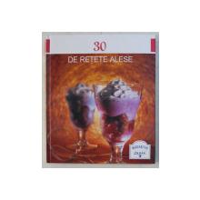 30 DE RETETE ALESE , 2008