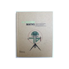 30 - SECONDS MATHS - THE 50 MOST MIND - EXPANDING THEORIES IN MATHEMATICS , EACH EXPLAINED IN HALF A MINUTE , editor RICHARD BROWN , 2012