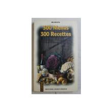 300 MENUS , 300 RECETTES , 1998