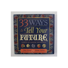 33 WAYS TO TELL YOUR FUTURE - TUNE IN , GET ANSWERS , AND PREDICT ! by AMY ZERNER and MONTE FARBER , 2010