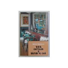 333 COCTEILURI SI BAUTURI DE CASA de MIRCEA GEORGESCU , 2005