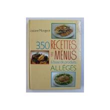 350 RECETTES ET MENUS A BASE DE PRODUITS ALLEGES par JOSIANE MONGEOT , 1990