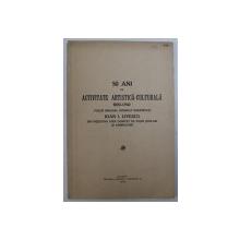 50 ANI DE ACTIVITATE ARTISTICA - CULTURALA 1892 - 1942 , VOLUM INCHINAT MAESTRULUI ION I . LIVESCU , 1942 , DEDICATIE*