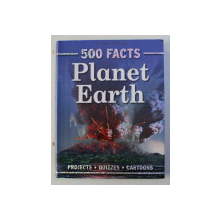500 FACTS  - PLANET EARTH , PROIECTS , QUIZZES , CARTOONS , 2009