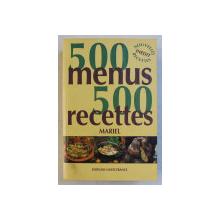 500 MENUS  - 500 RECETTES par MARIEL , 1998