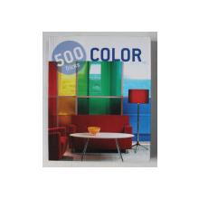 500 TRICKS : COLOR / 500 TIPPS : FARBE / 500 TIPS : KLEUR , 2011