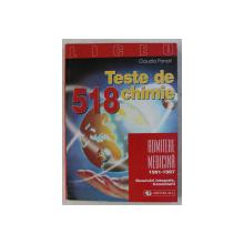 518 TESTE DE CHIMIE - ADMITERE MEDICINA - (1991-1997) REZOLVARI INTEGRALE , COMENTARII de CLAUDIA PANAIT , 1999