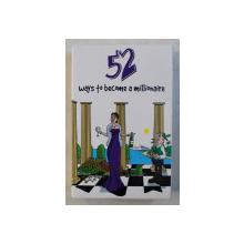 52 WAYS TO BECOME A MILLIONAIRE , SET CU 52 CARTI DE JOC  INSCRIPTIONATE , 2004