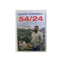 54 / 24 , 54 DE LOCURI DE VIZITAT DIN 24 DE TARI DE BOGDAN TEODORESCU , 2008