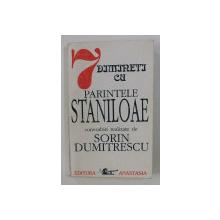 7 DIMINETI CU PARINTELE STANILOAE , convorbiri realizate de SORIN DUMITRESCU , 1992 , DEDICATIA PARINETLUI STANILOAE *