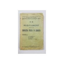 A. 16 REGULAMENT PENTRU EDUCATIA FIZICA IN ARMATA - BUCURESTI, 1939