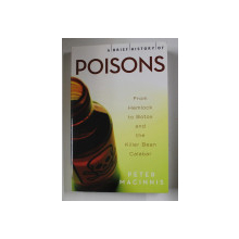 A BRIEF HISTORY OF POISONS by PETER MACINNIS , 2011