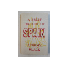 A BRIEF HISTORY OF SPAIN by JEREMY BLACK , 2019