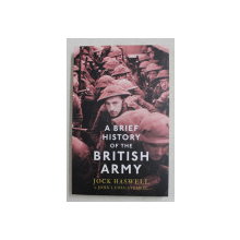 A BRIEF HISTORY OF THE BRITISH ARMY by JOCK HASWELL AND JOHN LEWIS - STEMPEL , 1975