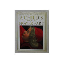 A CHILD 'S BOOK OF PRAYER IN ART by SISTER WENDY BECKETT , 1995