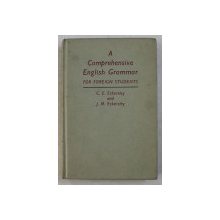 A COMPREHENSIVE ENGLISH GRAMMAR FOR FOREIGN STUDENTS by C.E. ECKERSLEY and J. M. ECKERSLEY , 1965