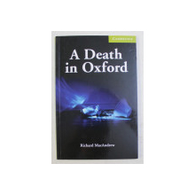 A DEATH IN OXFORD by RICHARD MacANDREW , 2007