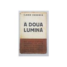 A DOUA LUMINA de ILARIE VORONCA, EDITURA UNU, 1930