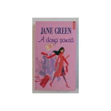 A DOUA SANSA de JANE GREEN , 2009