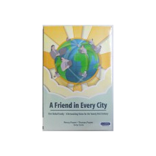 A FRIEND IN EVERY CITY  -  ONE GLOBAL FAMILY  - A NETWORKING VISION FOR THE TWENTY FIRST CENTURY by PENNY POWER...ANDY COOTE , 2006