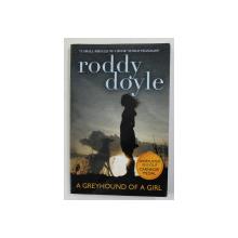 A GREYHOUND OF A GIRL by RODDY DOYLE , 2012