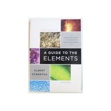 A GUIDE TO THE ELEMENTS by ALBERT STWERTKA , 2012