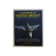 A HANDBOOK OF FIGHTER AIRCRAFT , FEATURING PHOTOGRAPHS FROM THE IMPERIAL WAR MUSEUM by FRANCIS CROSBY