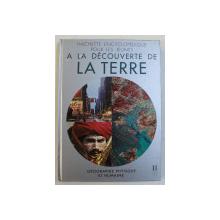A LA DECOUVERTE DE LA TERRE  - HACHETTE ENCYCLOPEDIQUE POUR LES JEUNES , 1982