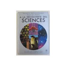 A LA DECOUVERTE DES SCIENCES  - HACHETTE ENCYCLOPEDIE POUR LES JEUNES , 1982
