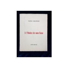 A l'Ombre de mon Coeur par ALEXIS CHELTROFF - BEZIERS, 1971 *DEDICATIE