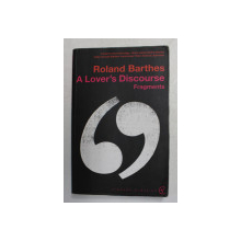 A LOVER 'S DISCOURSE - FRAGMENTS by ROLAND BARTHES , 2002