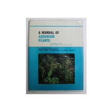 A MANUAL OF AQUARIUM PLANTS by COLIN D . ROE , 1967
