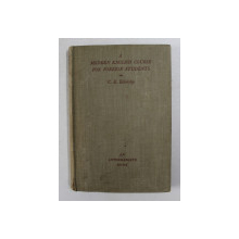 A MODERN ENGLISH COURSE FOR FOREIGN STUDENTS - AN INTERMEDIATE BOOK by C.E . ECKERSLEY , 1939
