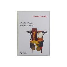 A OPTA ZI - COSMOGRAME de LEO BUTNARU , 2008