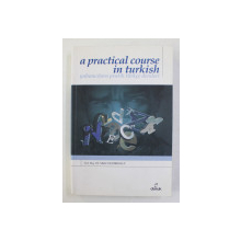 A PRACTICAL COURSE IN TURKISH by Yrd . Doc . Dr. MUFIT YILDIRIMALP , 2011