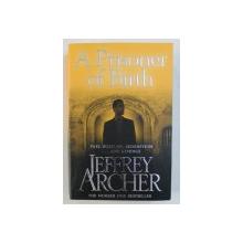 A PRISONER OF BIRTH by JEFFREY ARCHER , 2013