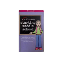 A SMART GIRL'S GUIDE TO STARTING MIDDLE SCHOOL by JULIE WILLIAMS , 2004