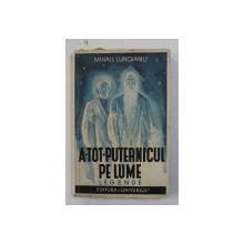 A - TOT - PUTERNICUL PE LUME - LEGENDE de MIHAIL LUNGIANU , 1938 , DEDICATIE *