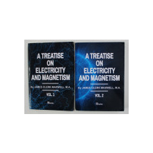 A TREATISE ON ELECTRICTY AND MAGNETISM by JAMES CLERK MAXWELL , 2 VOLUMES , 1873 , EDITIIE ANASTATICA , RETIPARITA IN  2020