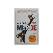 A YEAR IN THE MERDE by STEPHEN CLARKE , 2005